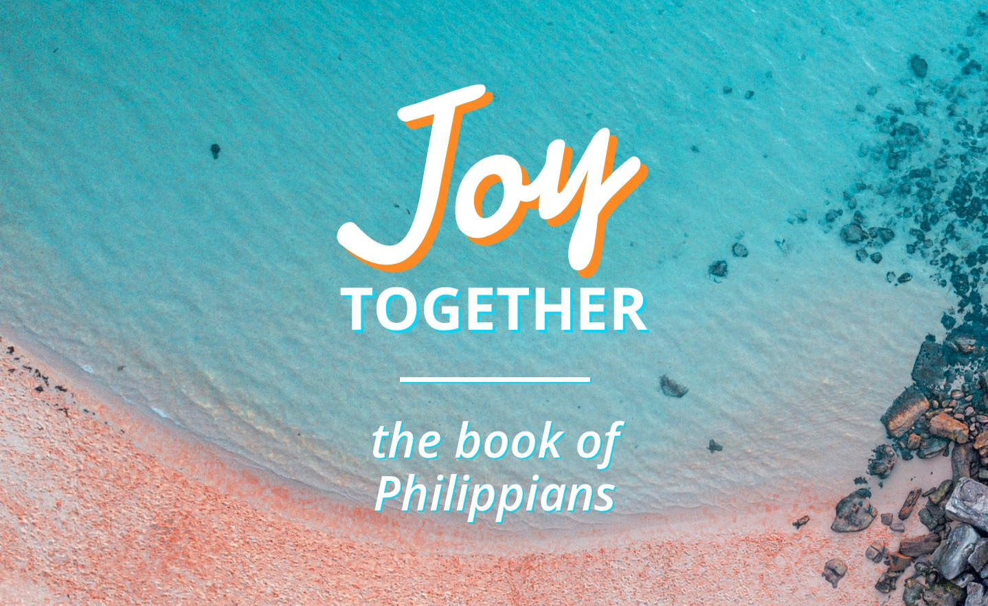 Joy Together: The Book of Philippians – Sermons