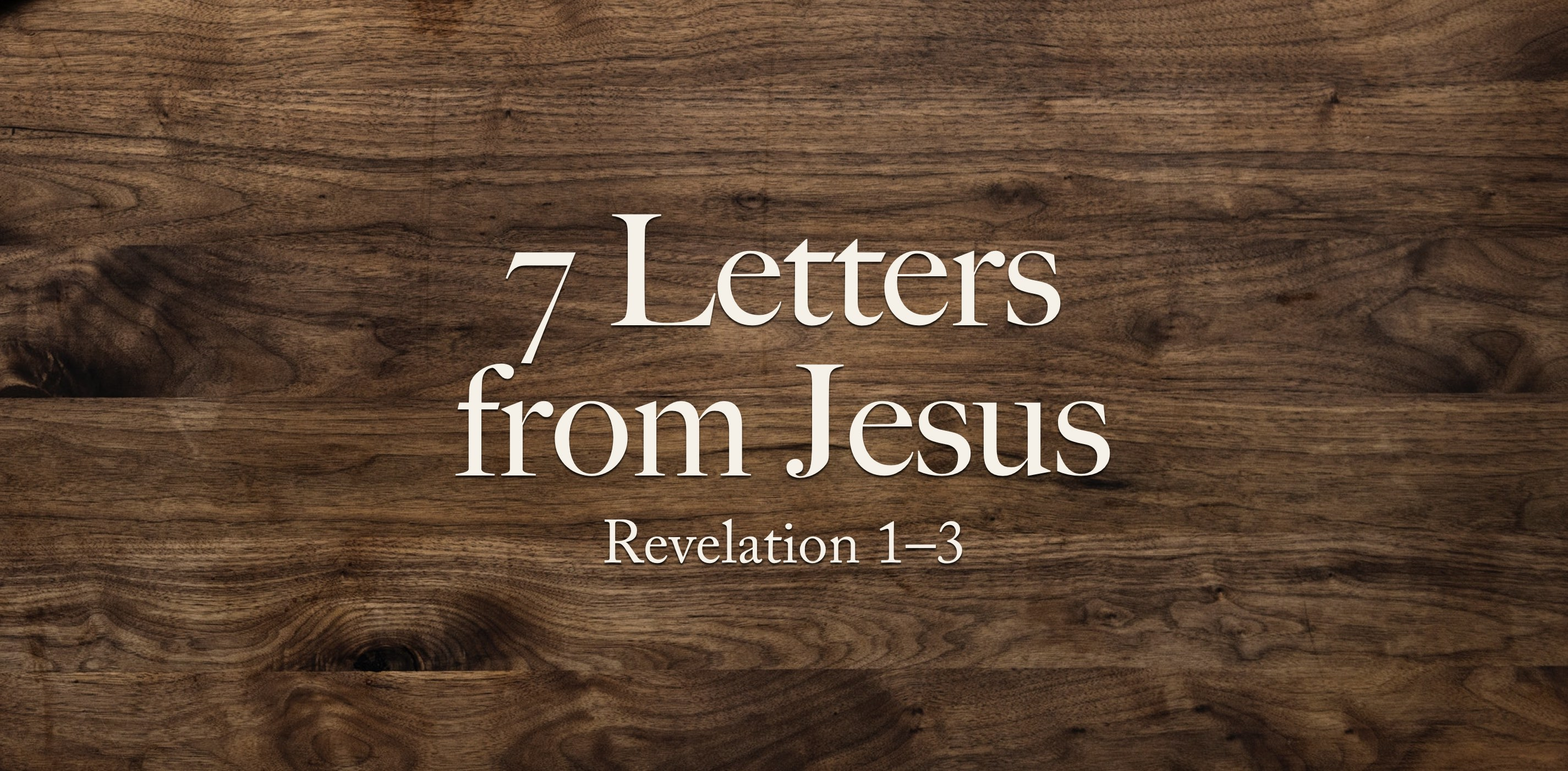 7 Letters from Jesus – Sermons